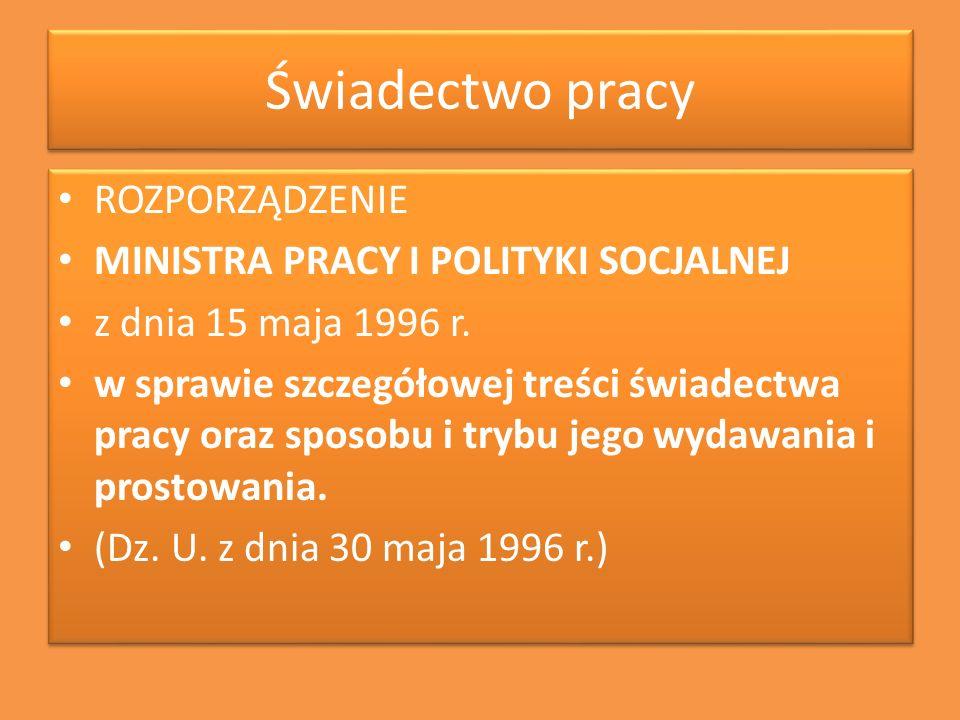 Świadectwo pracy ROZPORZĄDZENIE MINISTRA PRACY I POLITYKI SOCJALNEJ