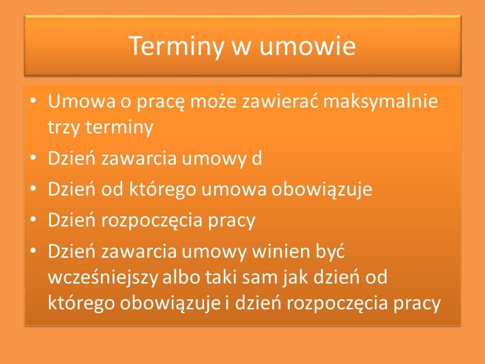 Terminy w umowie Umowa o pracę może zawierać maksymalnie trzy terminy