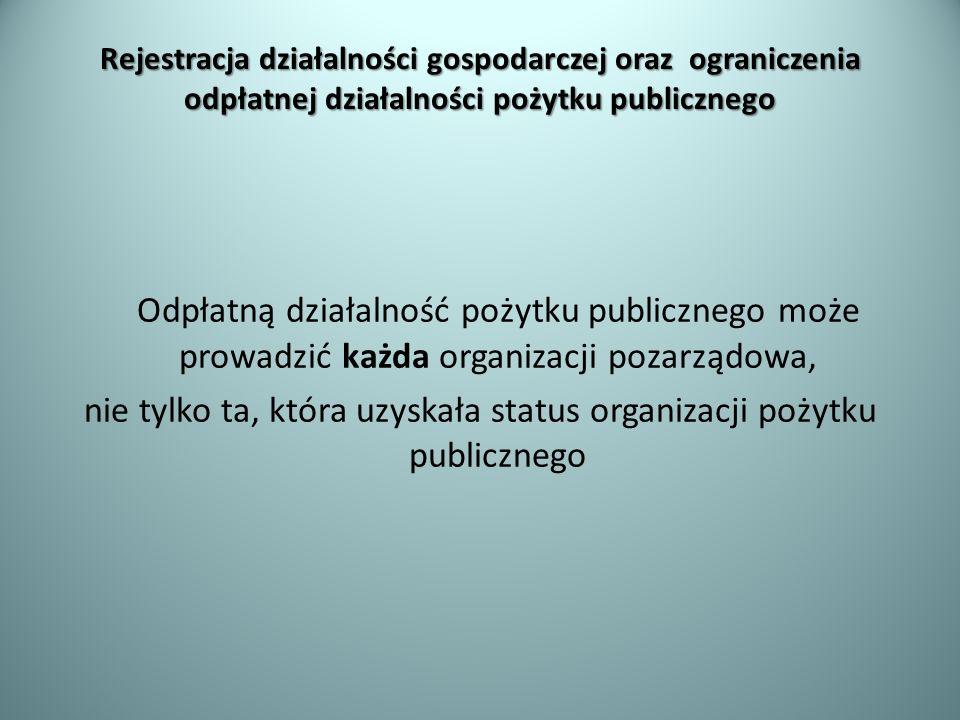nie tylko ta, która uzyskała status organizacji pożytku publicznego