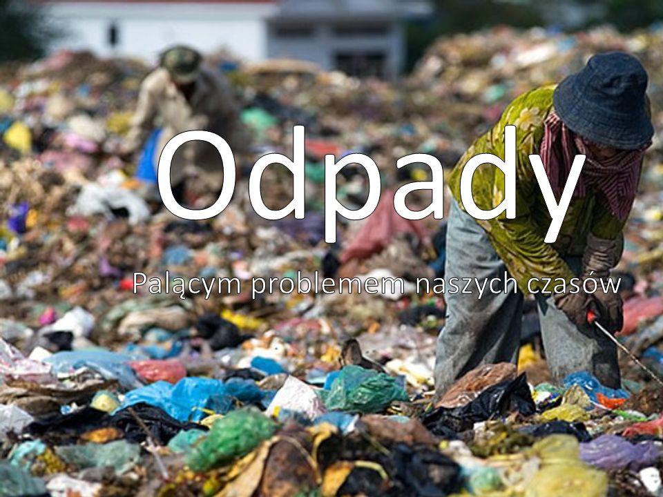 Odpady Palącym problemem naszych czasów