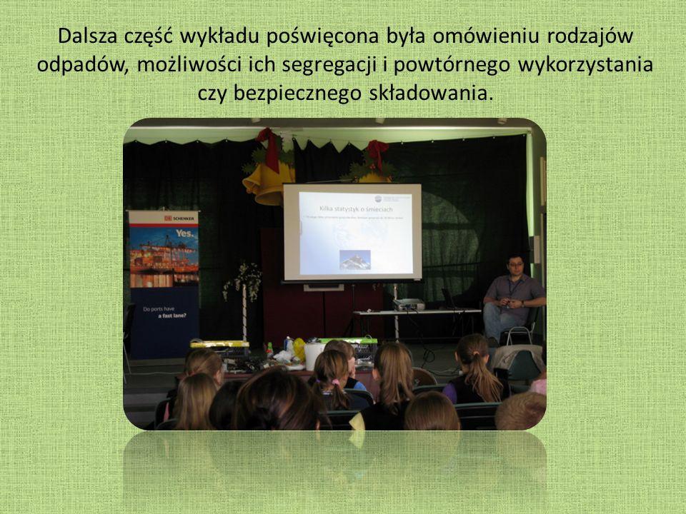 Dalsza część wykładu poświęcona była omówieniu rodzajów odpadów, możliwości ich segregacji i powtórnego wykorzystania czy bezpiecznego składowania.