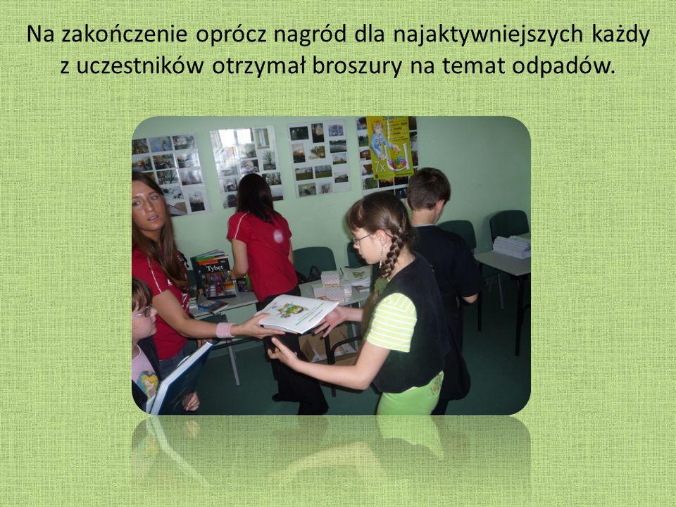 Na zakończenie oprócz nagród dla najaktywniejszych każdy z uczestników otrzymał broszury na temat odpadów.