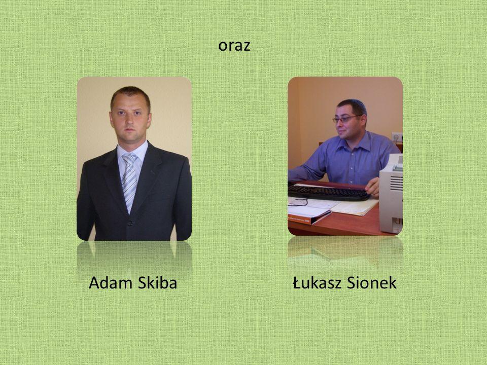 oraz Adam Skiba Łukasz Sionek