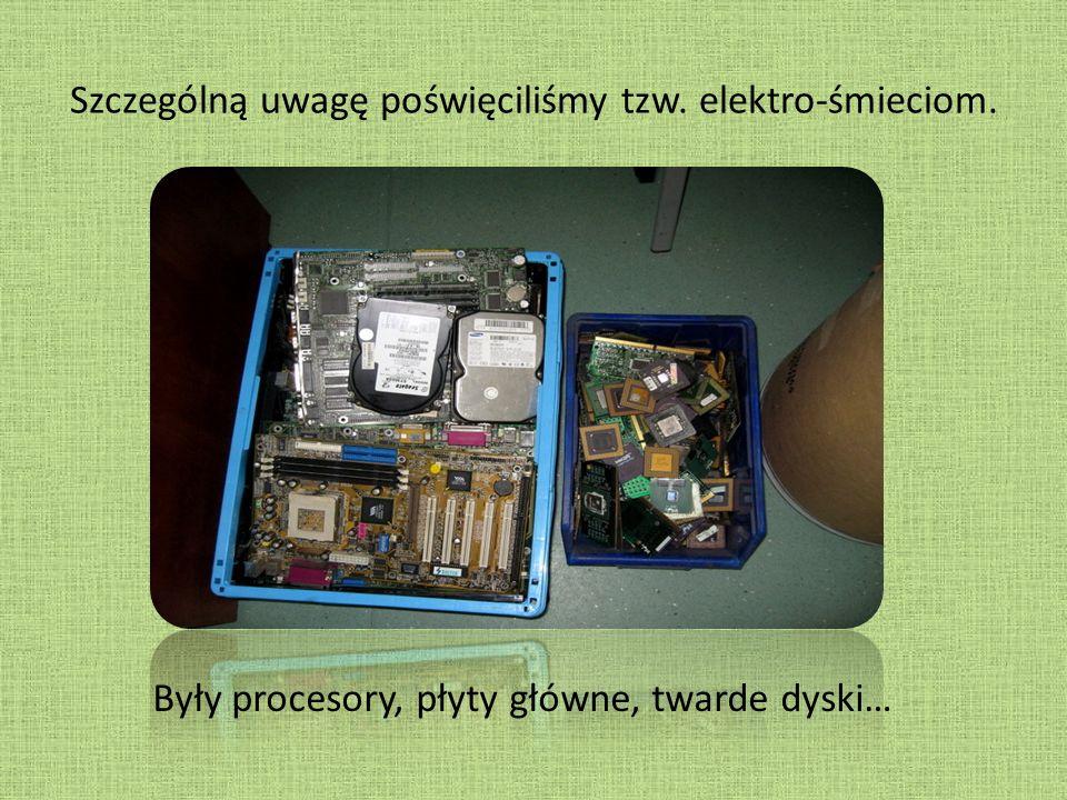 Szczególną uwagę poświęciliśmy tzw. elektro-śmieciom.