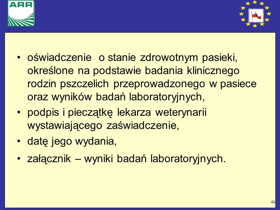 oświadczenie o stanie zdrowotnym pasieki, określone na podstawie badania klinicznego rodzin pszczelich przeprowadzonego w pasiece oraz wyników badań laboratoryjnych,