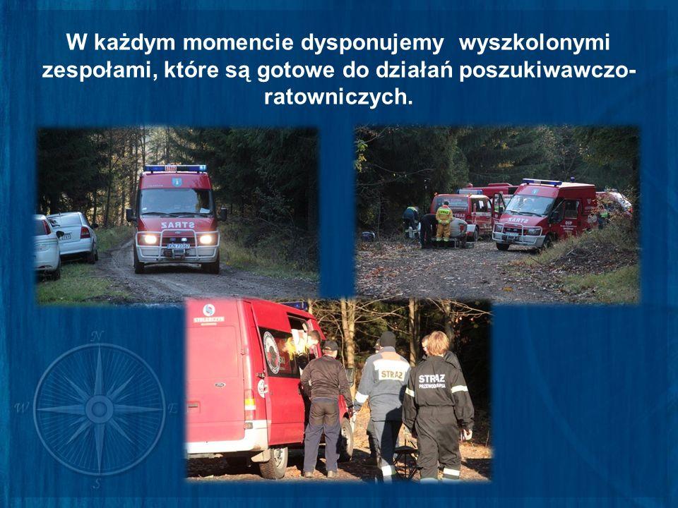 W każdym momencie dysponujemy wyszkolonymi zespołami, które są gotowe do działań poszukiwawczo-ratowniczych.