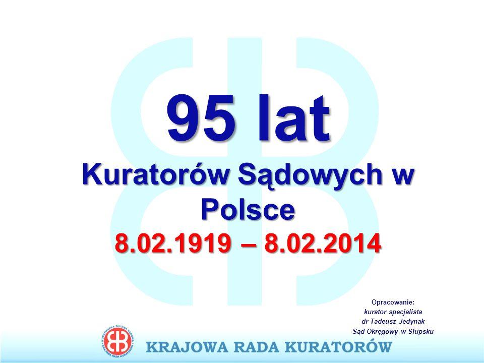 95 lat Kuratorów Sądowych w Polsce 8.02.1919 – 8.02.2014