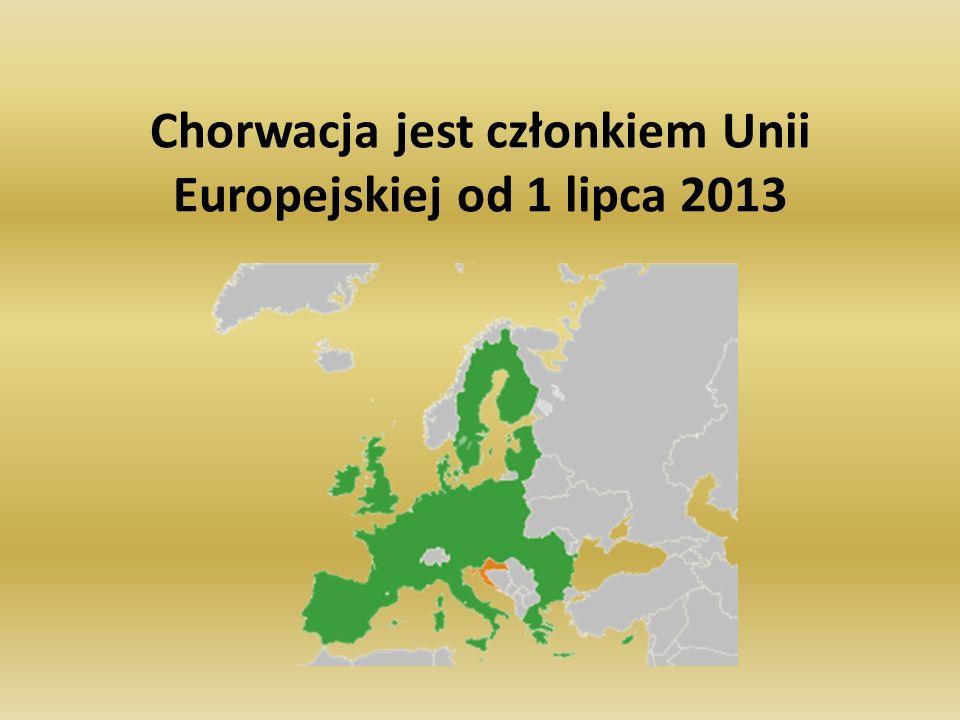Chorwacja jest członkiem Unii Europejskiej od 1 lipca 2013