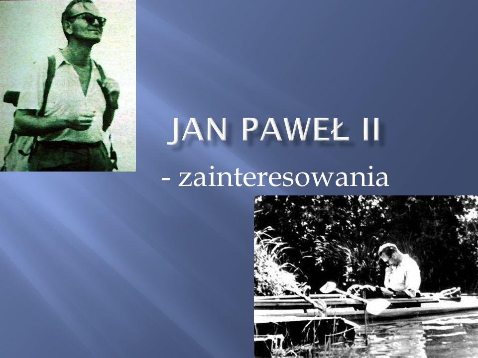 Jan Paweł II - zainteresowania