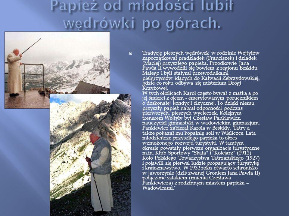Papież od młodości lubił wędrówki po górach.