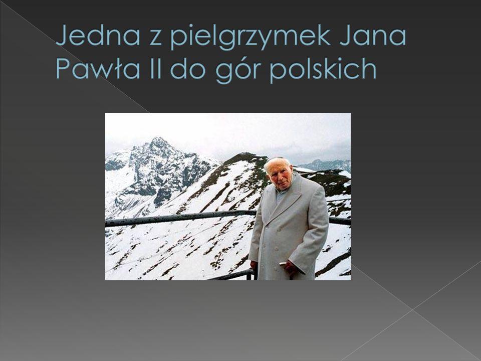 Jedna z pielgrzymek Jana Pawła II do gór polskich