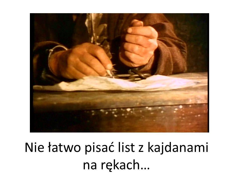 Nie łatwo pisać list z kajdanami na rękach…