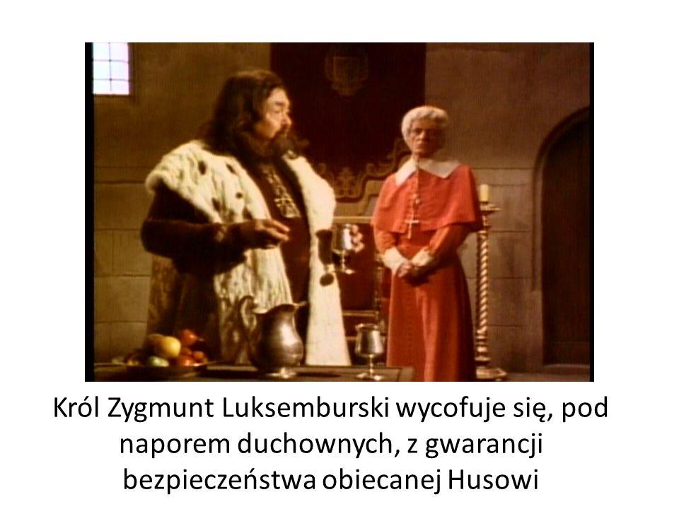 Król Zygmunt Luksemburski wycofuje się, pod naporem duchownych, z gwarancji bezpieczeństwa obiecanej Husowi