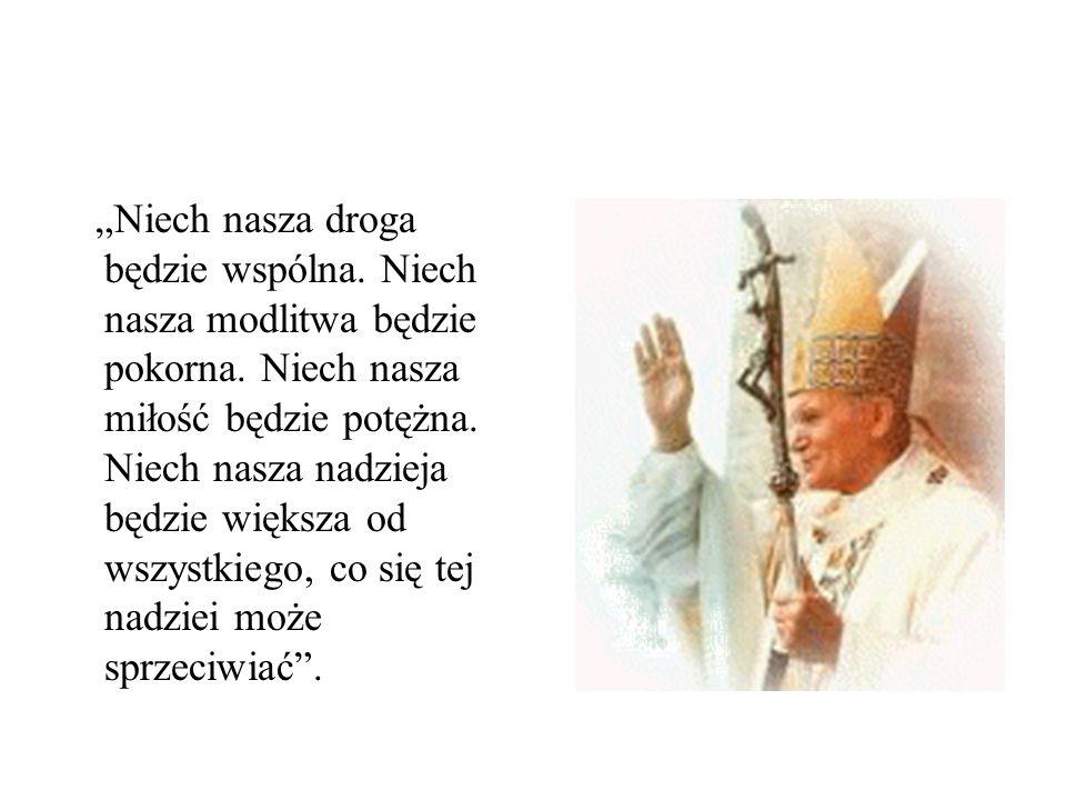 """""""Niech nasza droga będzie wspólna. Niech nasza modlitwa będzie pokorna"""