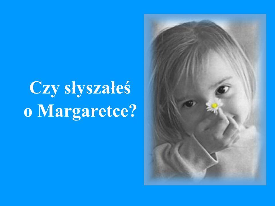 Czy słyszałeś o Margaretce