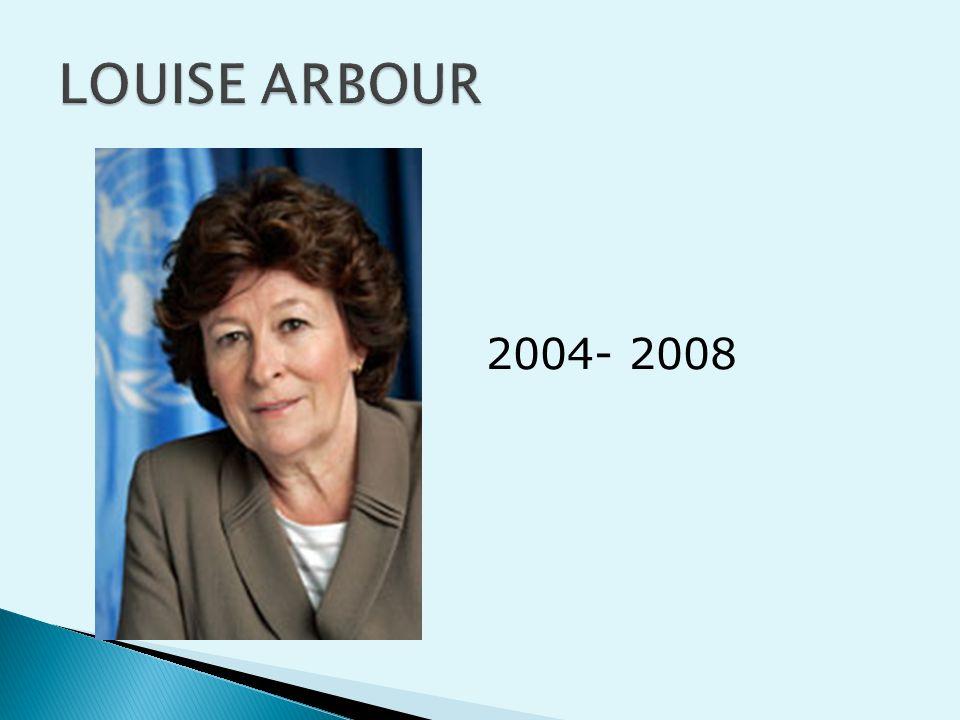 LOUISE ARBOUR 2004- 2008