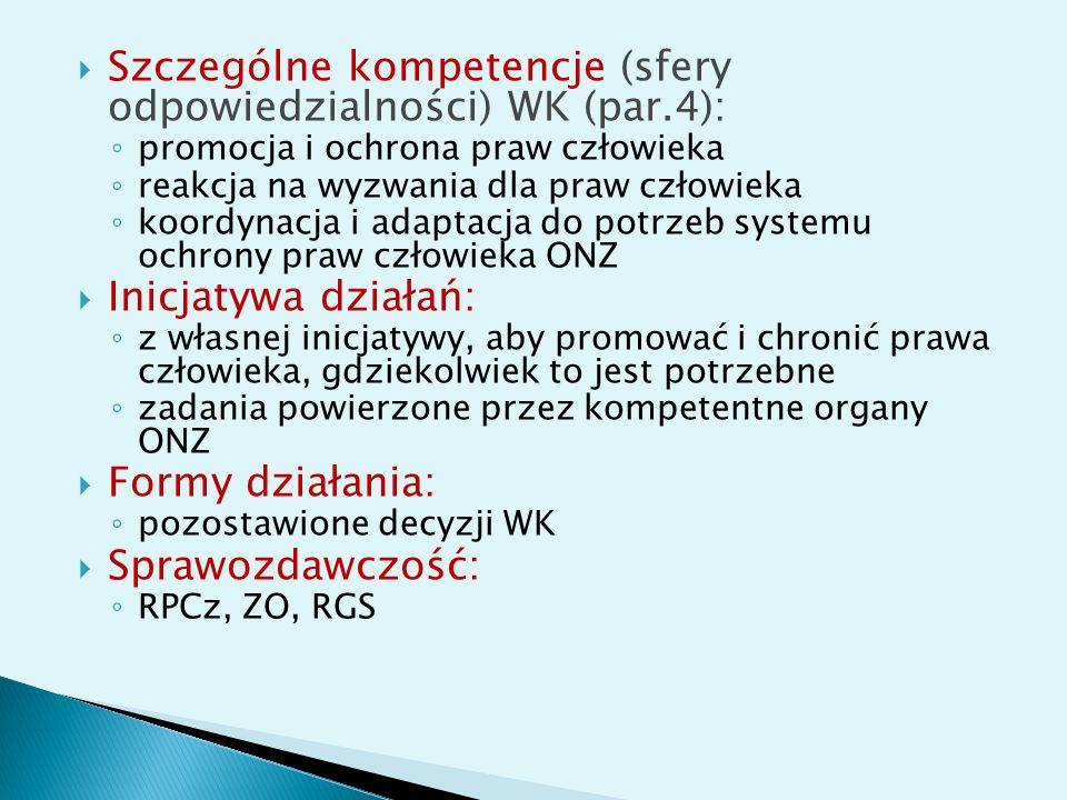 Szczególne kompetencje (sfery odpowiedzialności) WK (par.4):