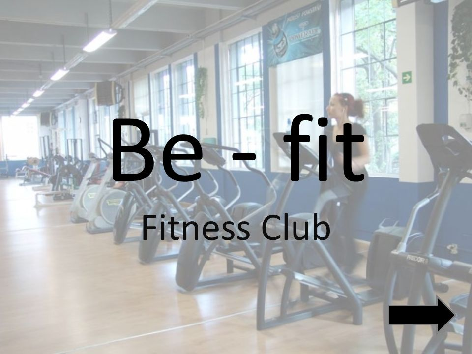 Be - fit Fitness Club
