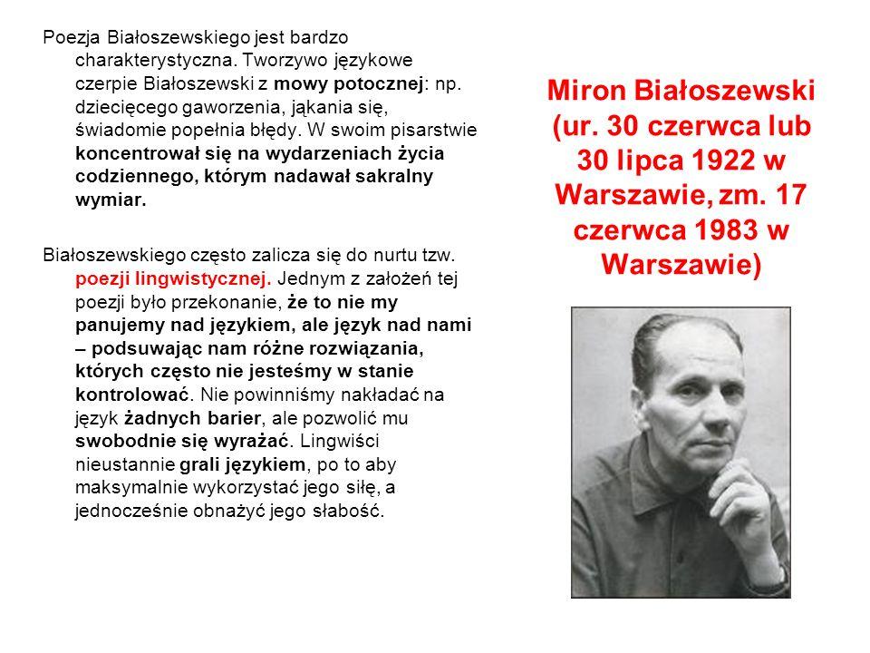 Poezja Białoszewskiego jest bardzo charakterystyczna