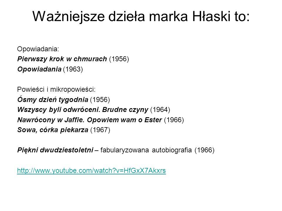 Ważniejsze dzieła marka Hłaski to: