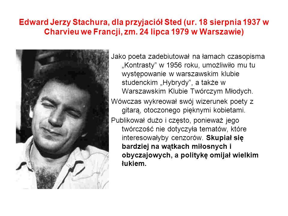 Edward Jerzy Stachura, dla przyjaciół Sted (ur