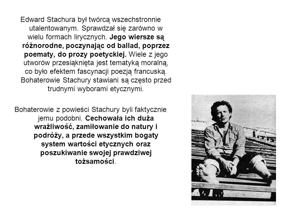 Edward Stachura był twórcą wszechstronnie utalentowanym