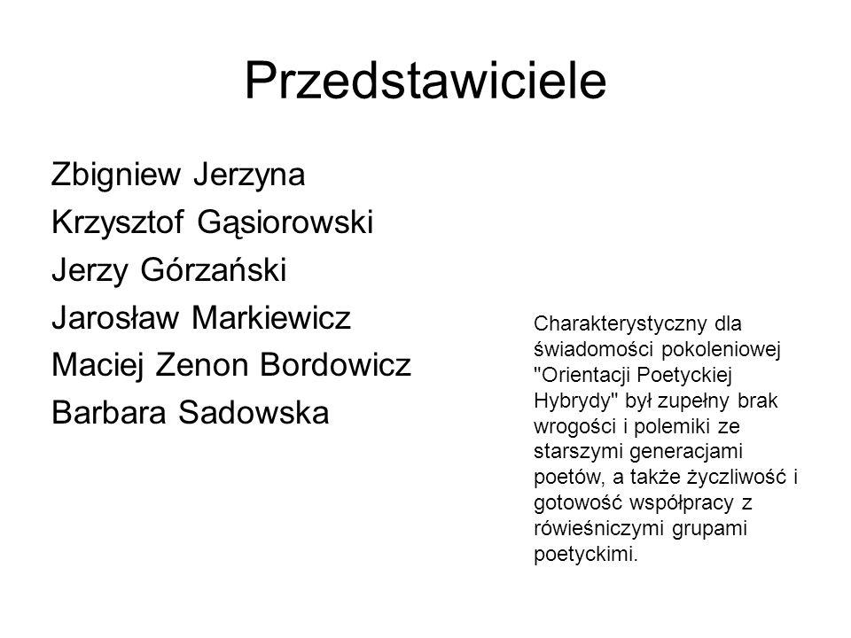 Przedstawiciele Zbigniew Jerzyna Krzysztof Gąsiorowski Jerzy Górzański Jarosław Markiewicz Maciej Zenon Bordowicz Barbara Sadowska