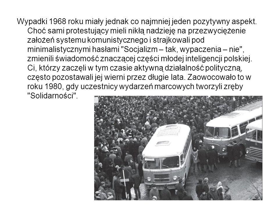Wypadki 1968 roku miały jednak co najmniej jeden pozytywny aspekt