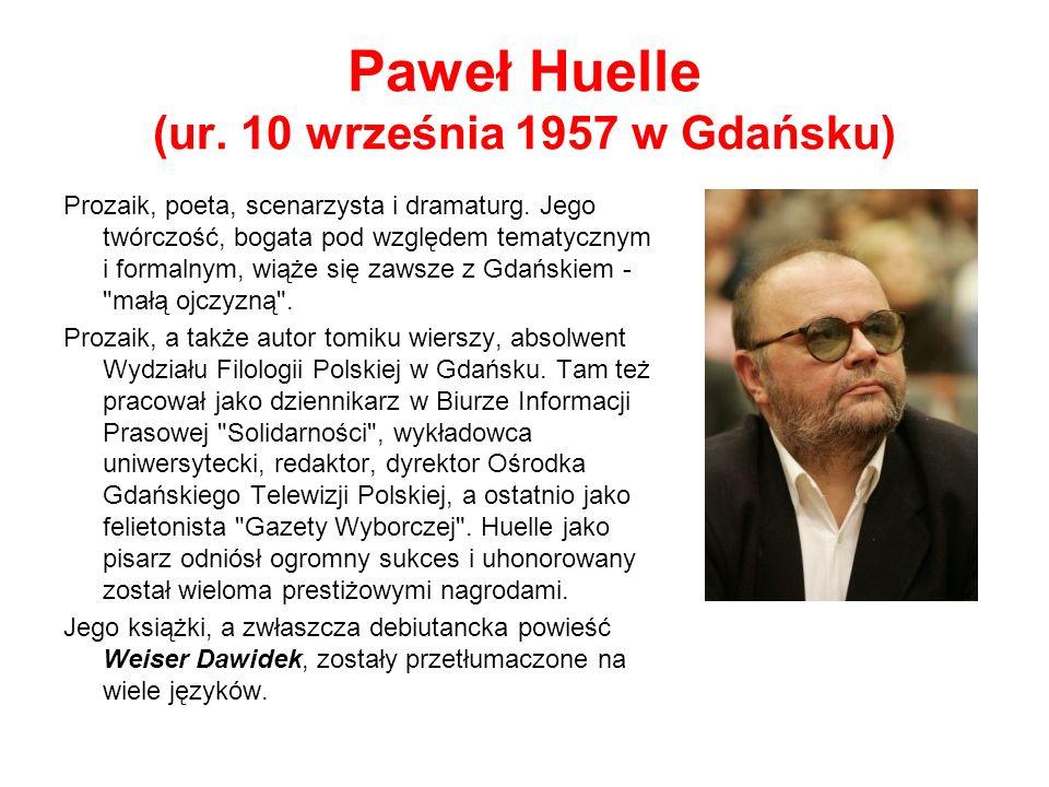 Paweł Huelle (ur. 10 września 1957 w Gdańsku)