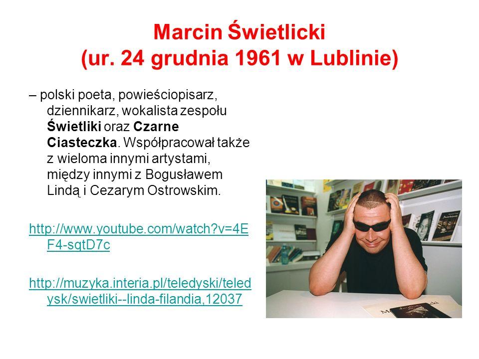 Marcin Świetlicki (ur. 24 grudnia 1961 w Lublinie)