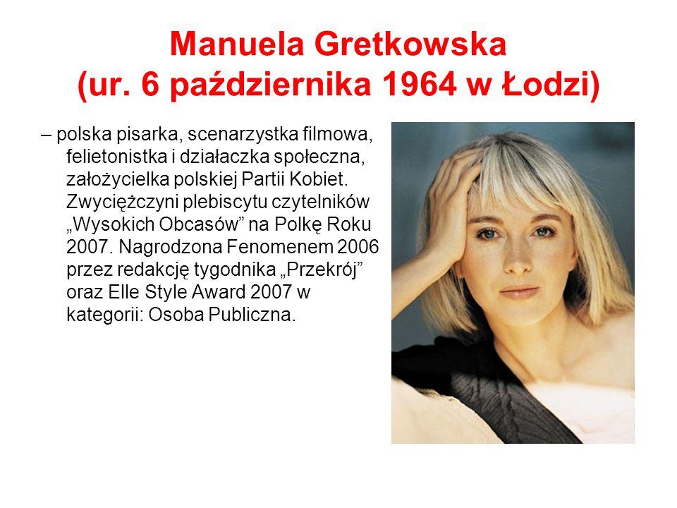 Manuela Gretkowska (ur. 6 października 1964 w Łodzi)