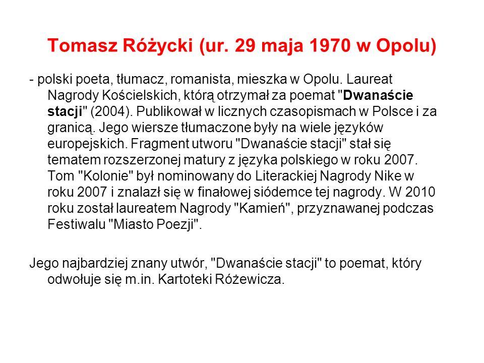 Tomasz Różycki (ur. 29 maja 1970 w Opolu)