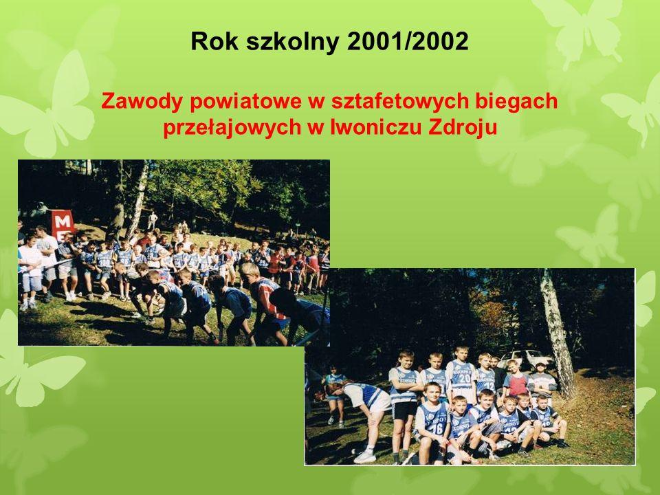 Rok szkolny 2001/2002 Zawody powiatowe w sztafetowych biegach przełajowych w Iwoniczu Zdroju
