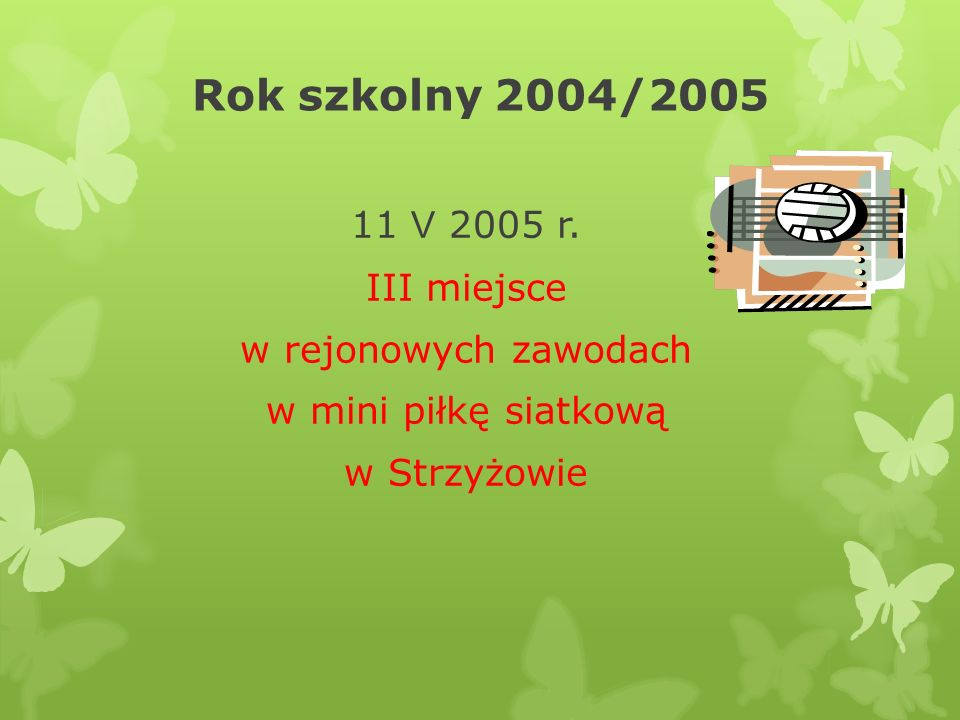 Rok szkolny 2004/2005 11 V 2005 r.