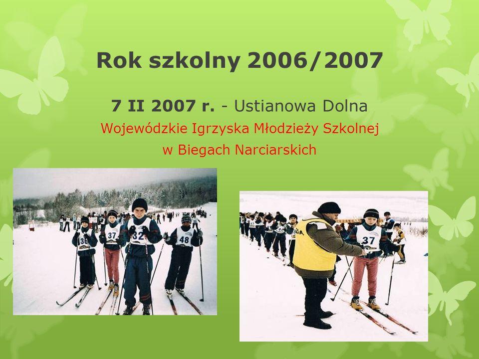 Rok szkolny 2006/2007 7 II 2007 r. - Ustianowa Dolna