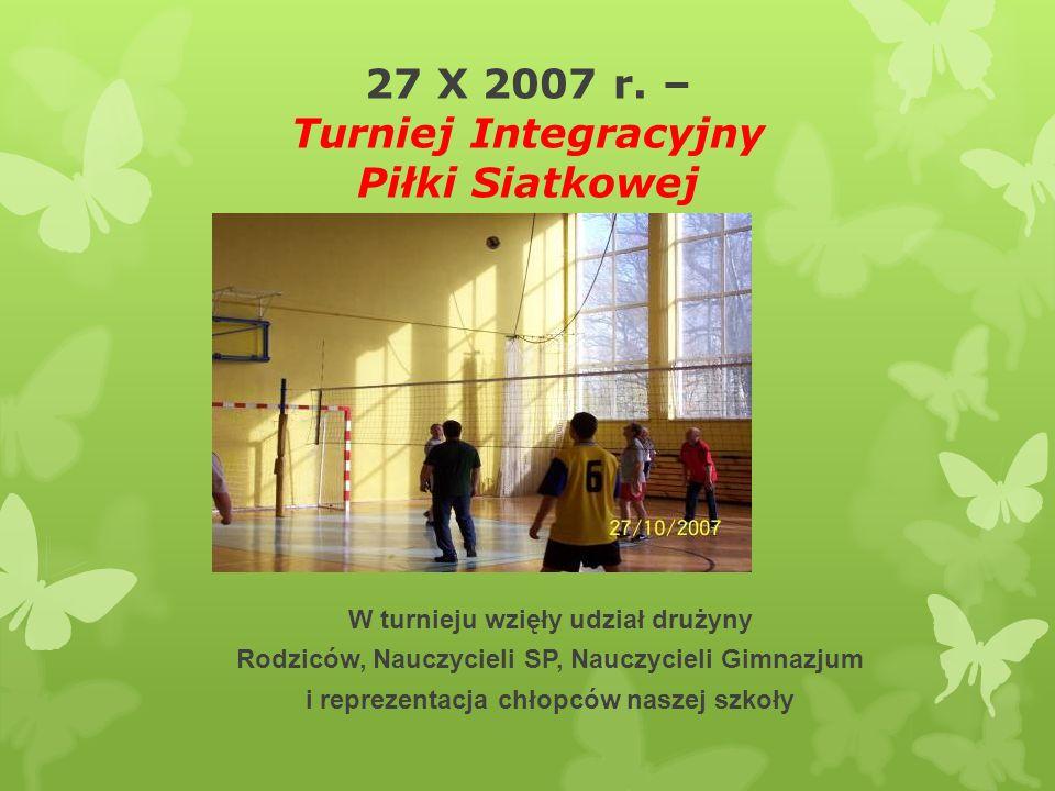 27 X 2007 r. – Turniej Integracyjny Piłki Siatkowej