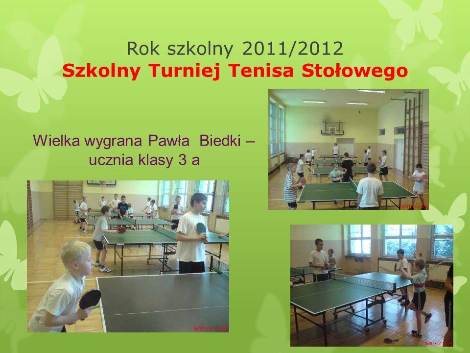 Rok szkolny 2011/2012 Szkolny Turniej Tenisa Stołowego
