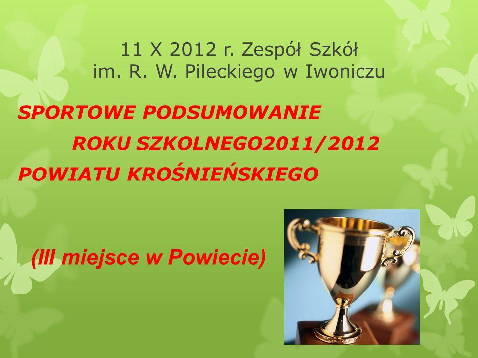 11 X 2012 r. Zespół Szkół im. R. W. Pileckiego w Iwoniczu