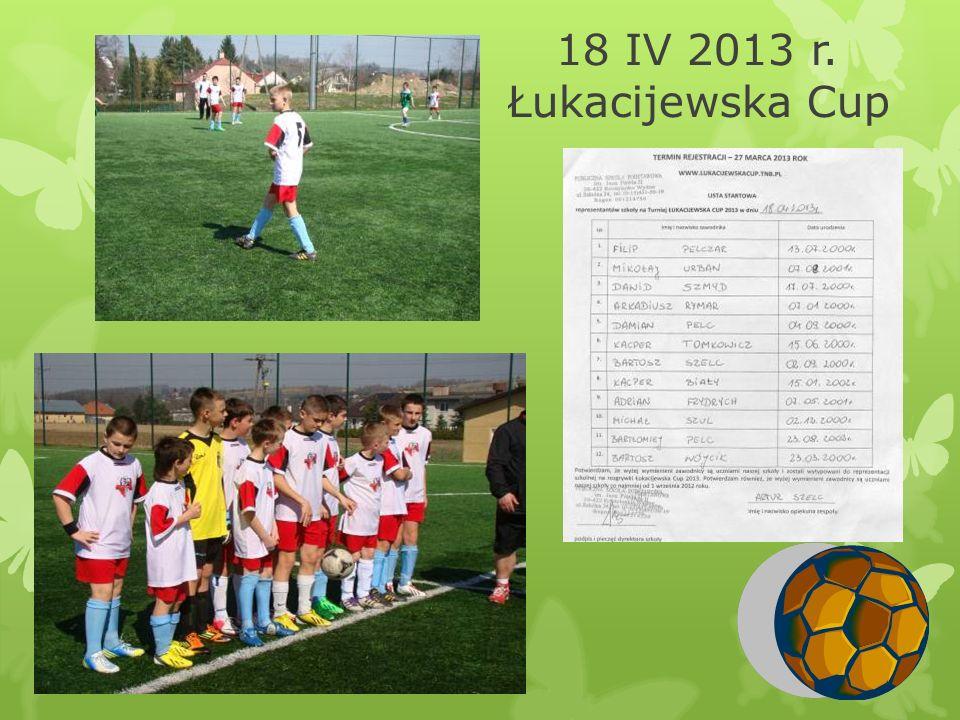 18 IV 2013 r. Łukacijewska Cup