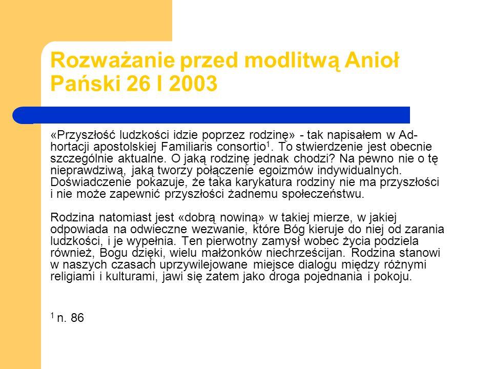 Rozważanie przed modlitwą Anioł Pański 26 I 2003