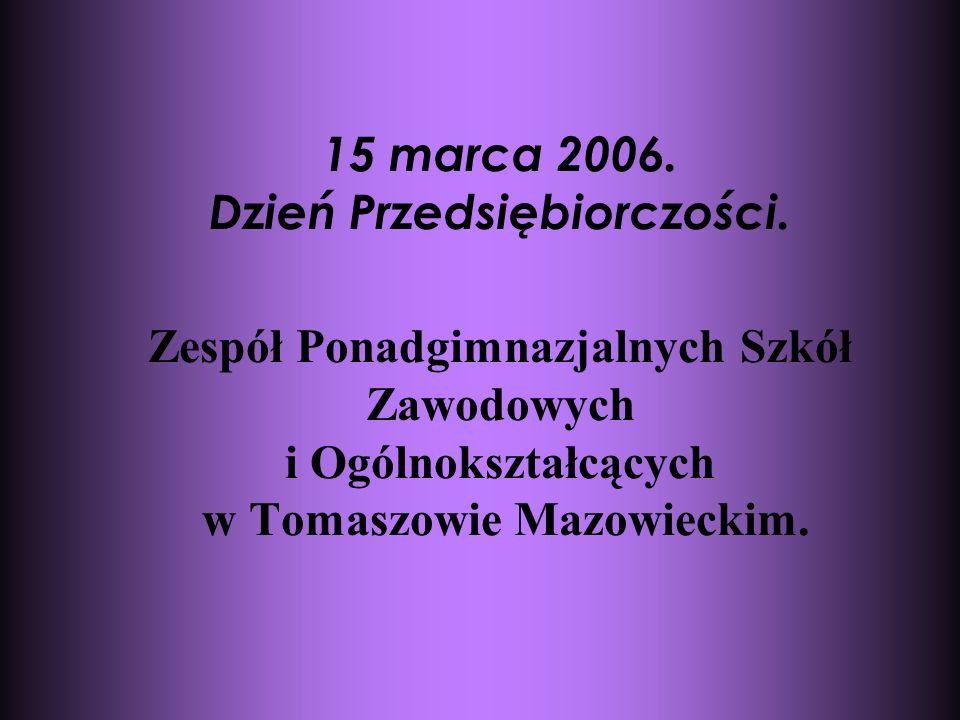 15 marca 2006. Dzień Przedsiębiorczości