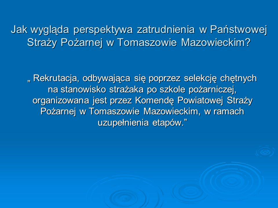 Jak wygląda perspektywa zatrudnienia w Państwowej Straży Pożarnej w Tomaszowie Mazowieckim