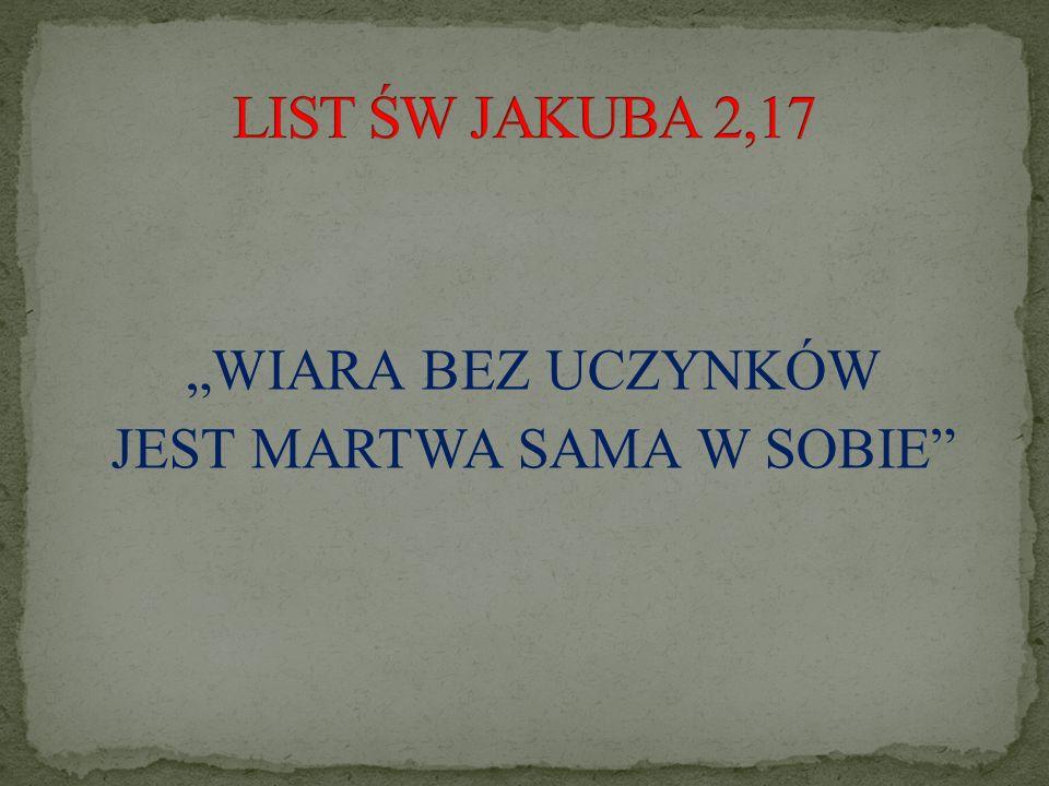 """""""WIARA BEZ UCZYNKÓW JEST MARTWA SAMA W SOBIE"""