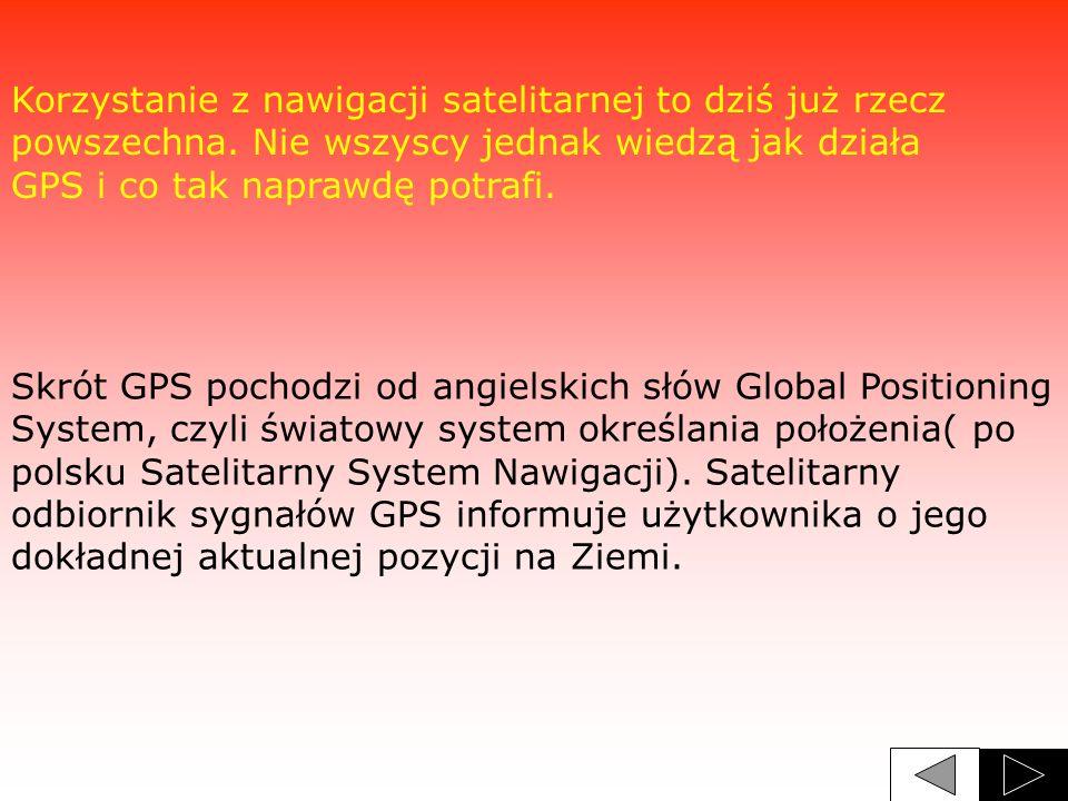 Korzystanie z nawigacji satelitarnej to dziś już rzecz powszechna