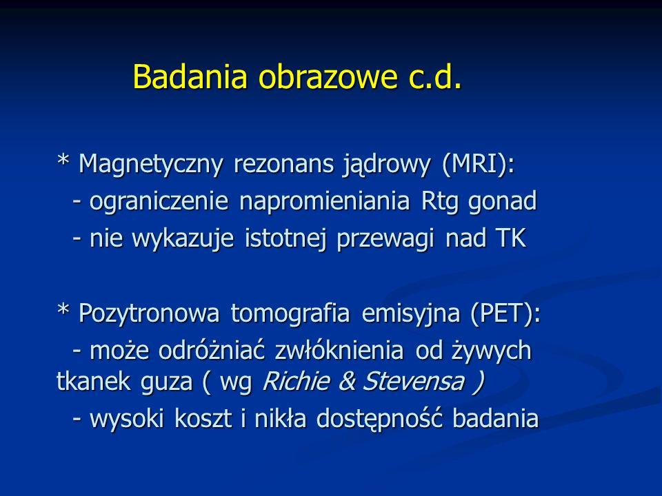 Badania obrazowe c.d. * Magnetyczny rezonans jądrowy (MRI):