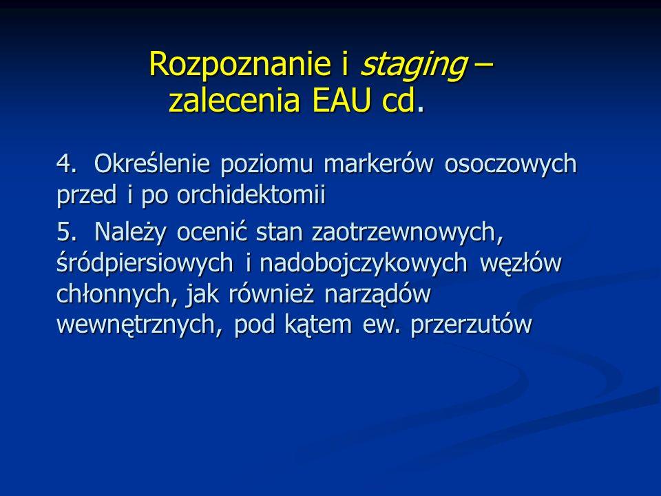 Rozpoznanie i staging – zalecenia EAU cd.