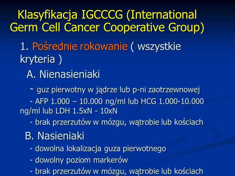 Klasyfikacja IGCCCG (International Germ Cell Cancer Cooperative Group)