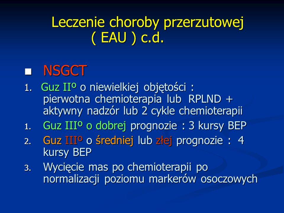 Leczenie choroby przerzutowej ( EAU ) c.d.