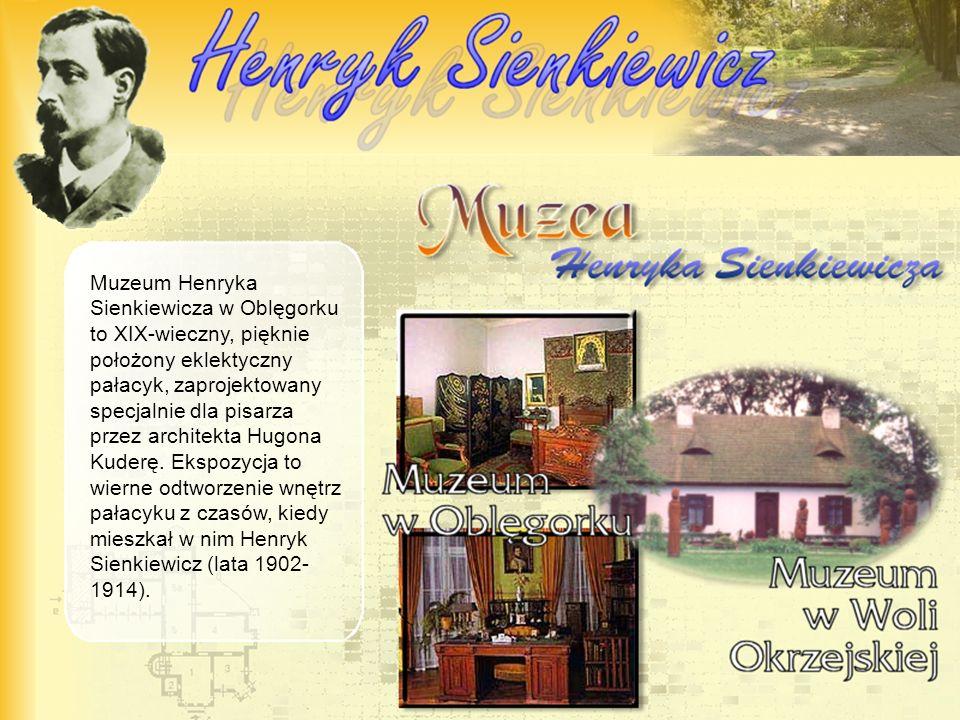 Muzeum Henryka Sienkiewicza w Oblęgorku to XIX-wieczny, pięknie położony eklektyczny pałacyk, zaprojektowany specjalnie dla pisarza przez architekta Hugona Kuderę.