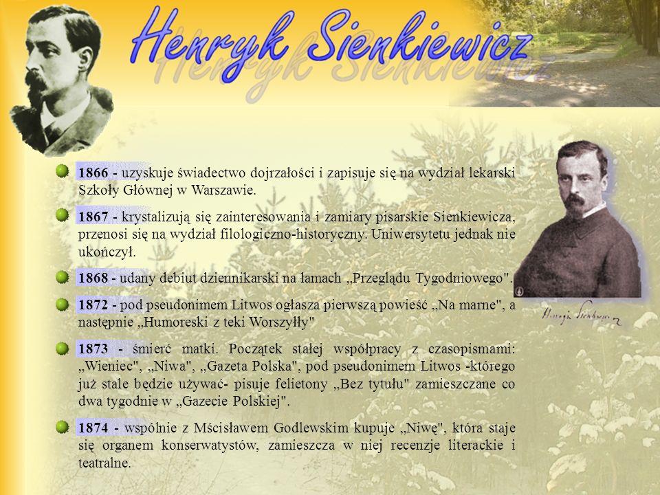 1866 - uzyskuje świadectwo dojrzałości i zapisuje się na wydział lekarski Szkoły Głównej w Warszawie.